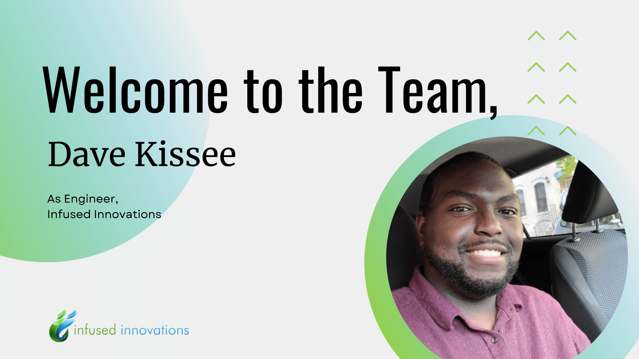 An image welcoming Dvae Kissee to the infused innovations team!